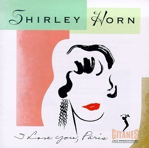 Shirley Horn I Love You Paris