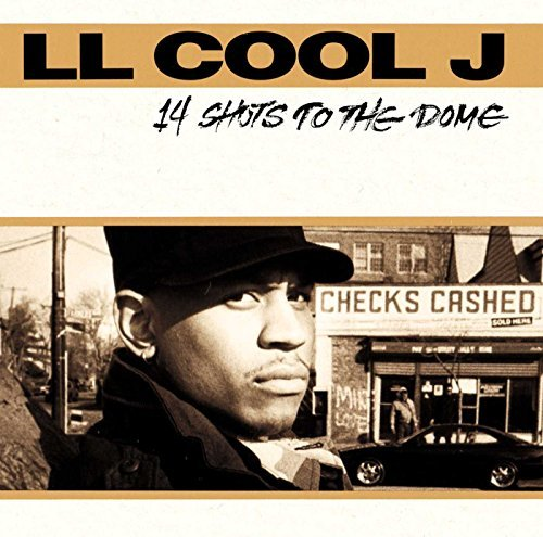 L.L. Cool J 14 Shots To The Dome Explicit Version