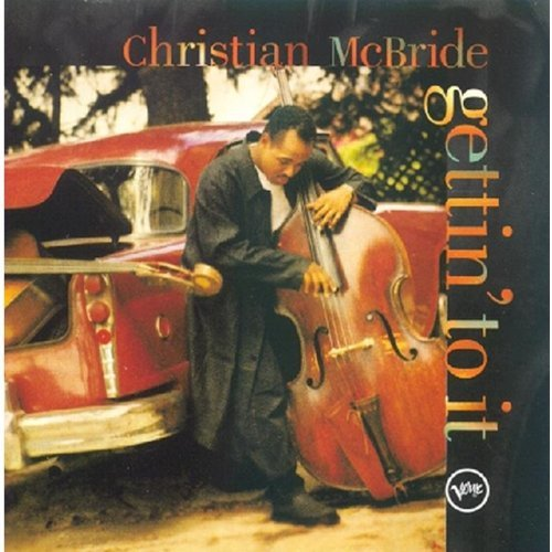 Christian Mcbride Gettin' To It