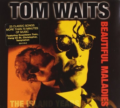 Tom Waits Beautiful Maladies The Island