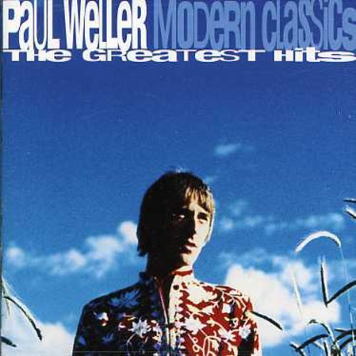 Paul Weller Modern Classics Greatest Hits