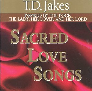 T.D. Jakes Vol. 1 Sacred Love Songs