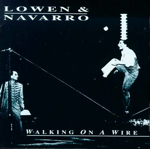 Lowen & Navarro Walking On A Wire