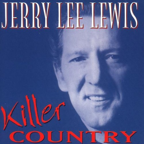 Jerry Lee Lewis Killer Country