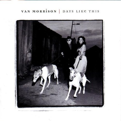 Van Morrison Days Like This