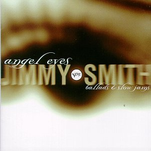 Jimmy Smith Angel Eyes Feat. Mcbride Whitfield Payton