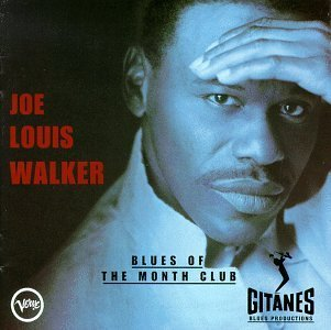 Joe Louis Walker Blues Of The Month