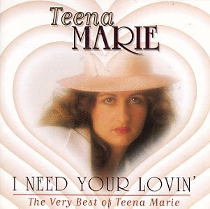 Teena Marie Best Of I Need Your Lovin'
