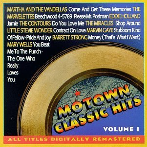 Motown Classic Hits Vol. 1 Motown Classic Hits Wells Marvelettes Gaye Holland Wonder Contuurs Miracles