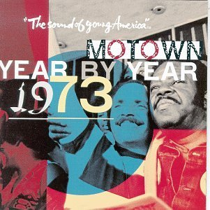 Motown Year By Year 1973 Sound Of Young America