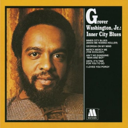 Washington Grover Jr. Inner City Blues