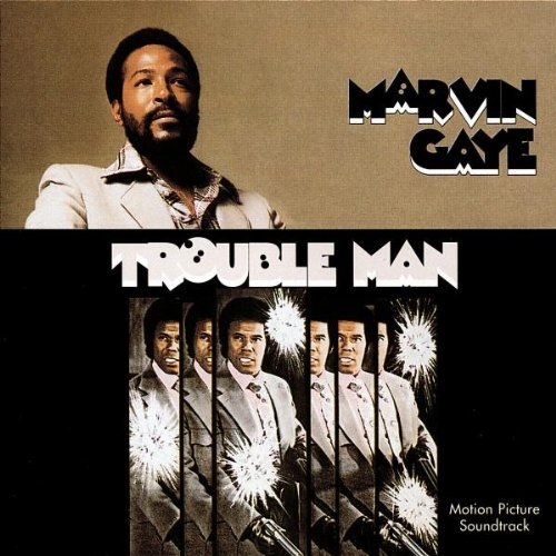 Trouble Man Trouble Man Music By Marvin Gaye Remastered