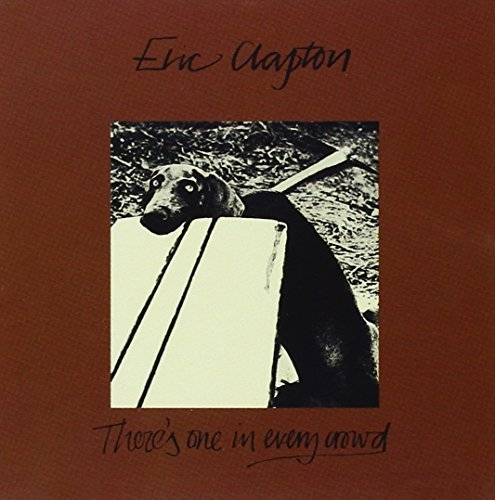Clapton Eric There's One In Every Crowd Remastered