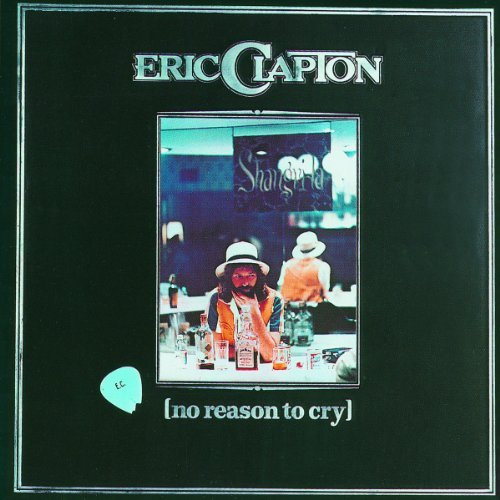 Eric Clapton No Reason To Cry Remastered