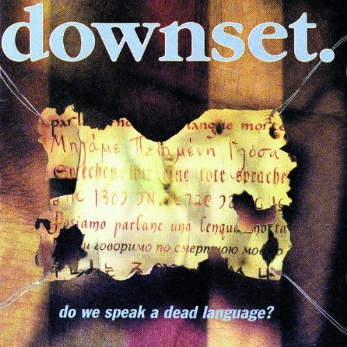 Downset Do We Speak A Dead Language?