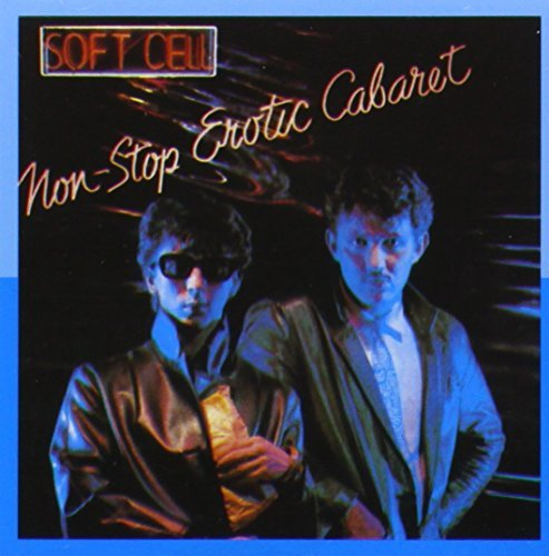 Soft Cell Non Stop Erotic Cabaret Import Deu Incl. Bonus Tracks