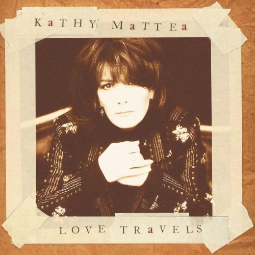 Kathy Mattea Love Travels