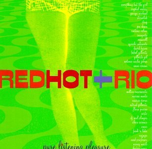 Red Hot & Rio Pure Listening Pleasure Everything But The Girl Jobim Red Hot