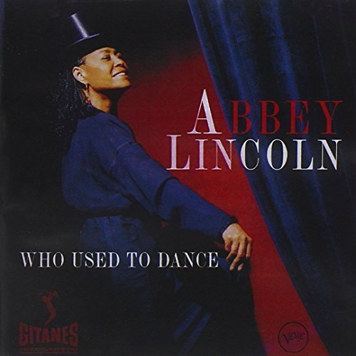 Abbey Lincoln Who Used To Dance