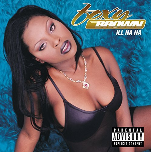 Foxy Brown Ill Na Na Explicit Version