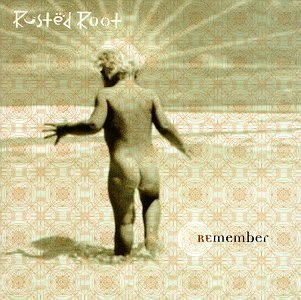 Rusted Root Remember