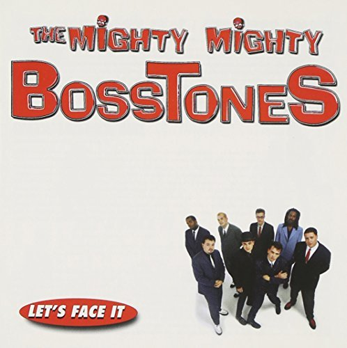 Mighty Mighty Bosstones Let's Face It Explicit Version
