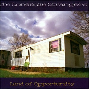 Lonesome Strangers Land Of Opportunity