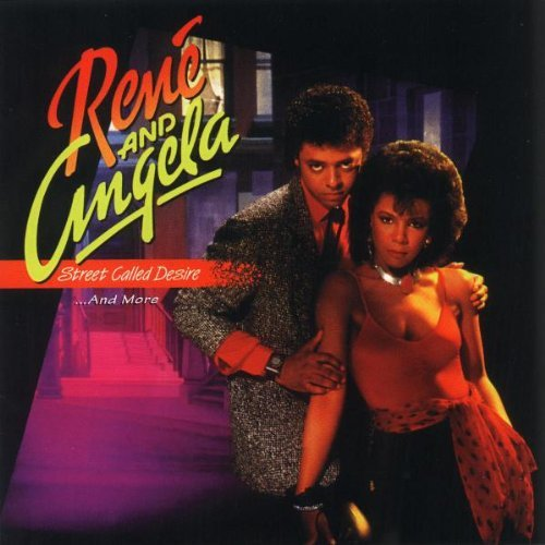 Rene & Angela Street Called Desire & More