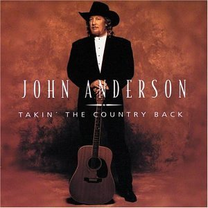 John Anderson Takin' The Country Back Hdcd