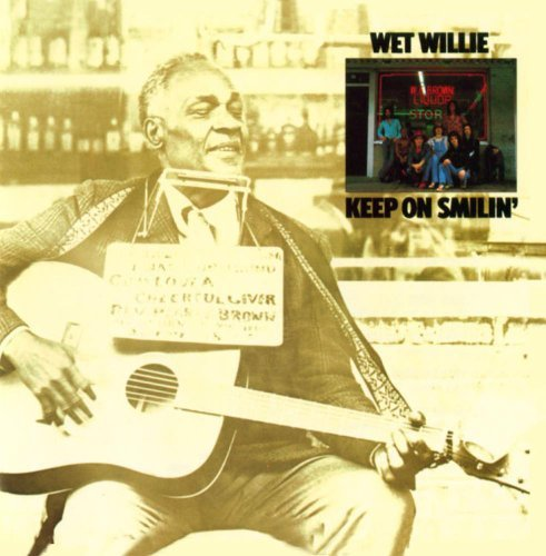 Wet Willie Keep On Smilin' Remastered