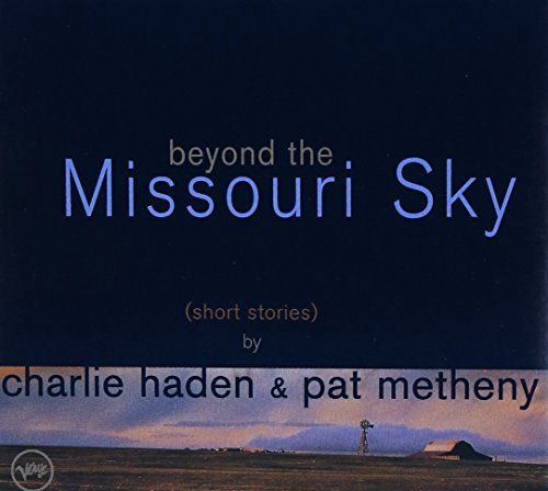 Haden Metheny Beyond The Missouri Sky