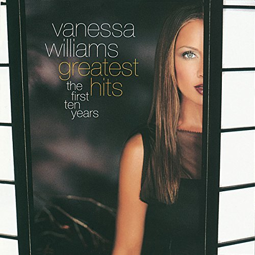 Vanessa Williams Greatest Hits First Ten Years