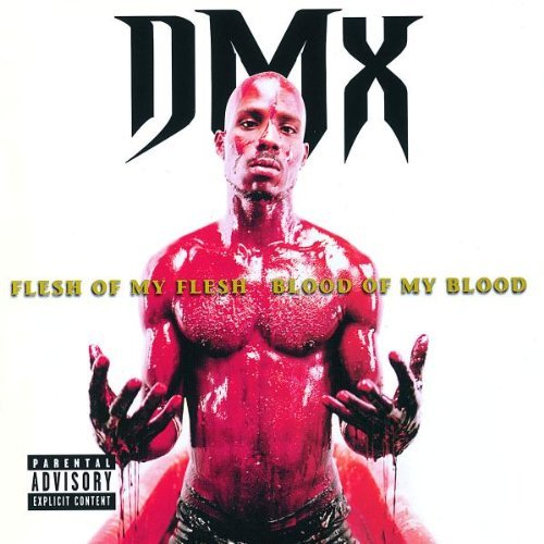 Dmx Flesh Of My Flesh Blood Of My Explicit Version