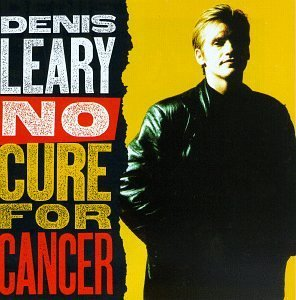 Denis Leary No Cure For Cancer Explicit Version