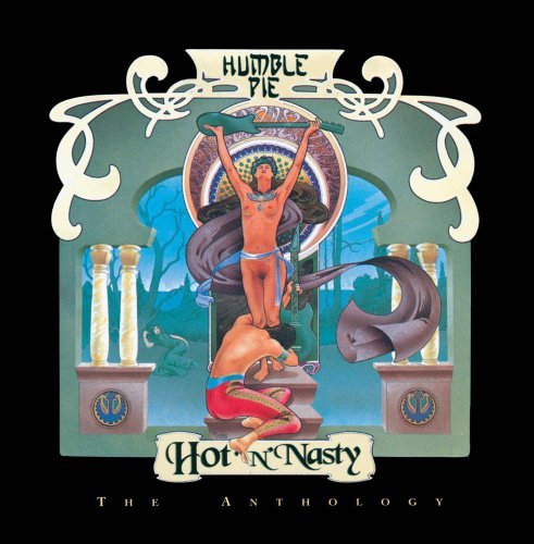 Humble Pie Hot 'n Nasty Anthology
