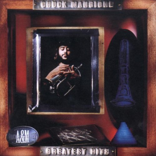 Chuck Mangione Greatest Hits Remastered
