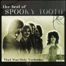 Spooky Tooth Best Of Spooky Tooth That Was Remastered