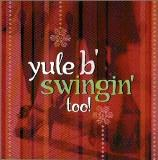 Yule B' Swingin' Too! Yule B' Swingin' Too! Armstrong Prima Goodman Crosby Ellington Holiday Martin