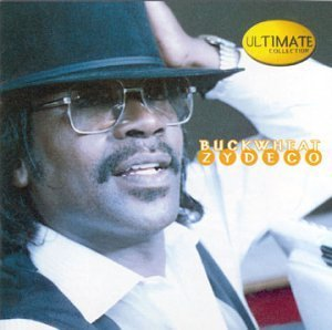 Buckwheat Zydeco Ultimate Collection Ultimate Collection