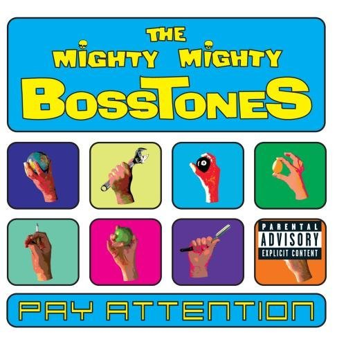 Mighty Mighty Bosstones Pay Attention Explicit Version