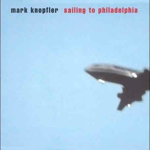 Knopfler Mark Sailing To Philadelphia Import Gbr