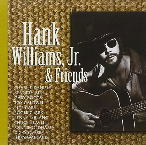 Hank Jr. Williams Hank Williams Jr. & Friends Feat. Daniels Bell Boggs Carr Clark Wallace Leavell Overby
