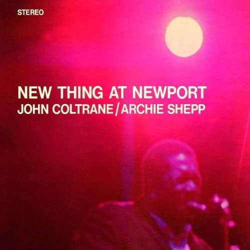 Coltrane Shepp New Thing At Newport Remastered