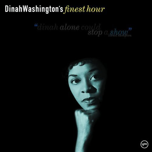 Dinah Washington Dinah Washington Finest Hour Finest Hour