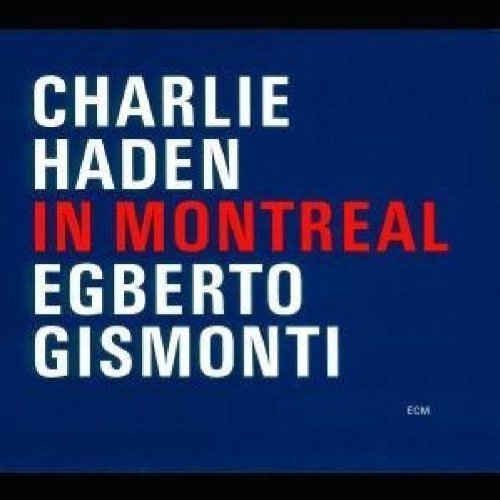 Charlie Haden In Montreal Feat. Egberto Gismonti