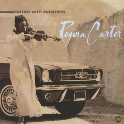 Regina Carter Motor City Moments