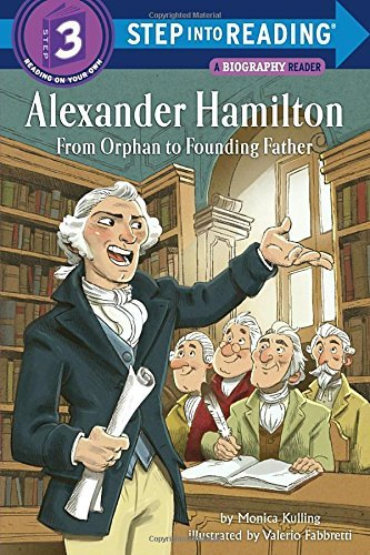 Monica Kulling Alexander Hamilton From Orphan To Founding Father