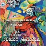 Jonathan Mceuen & Phil Salazar A Tribute To Jerry Garcia
