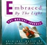 Bryce Neubert & Stan Zenk Embraced By The Light The Musical Journey