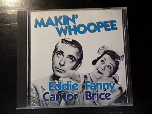 Cantor Eddie Brice Fanny Makin' Whoopee